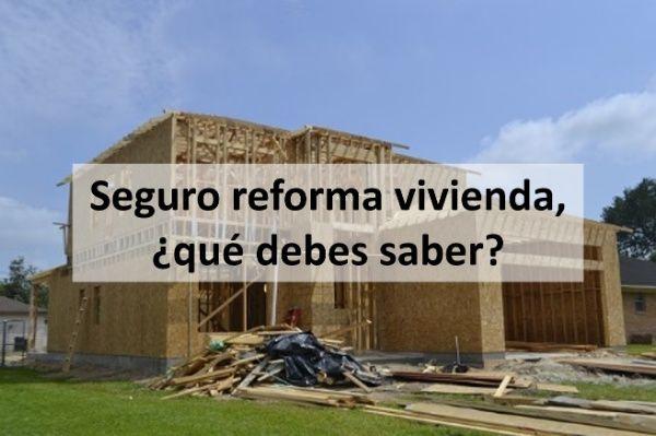 seguro reforma vivienda