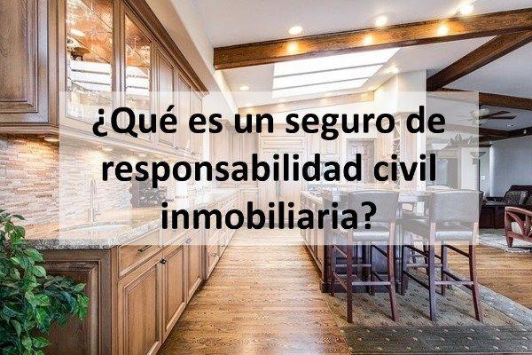¿Qué es un seguro de responsabilidad civil inmobiliaria?