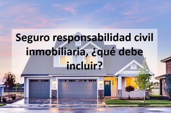 Seguro responsabilidad civil inmobiliaria, ¿qué debe incluir?
