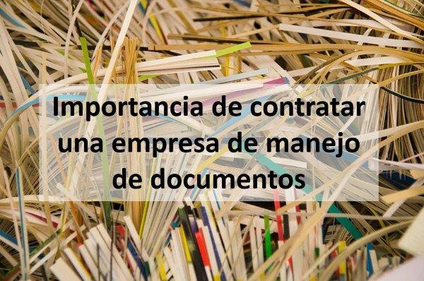 mportancia de contratar una empresa de manejo de documentos