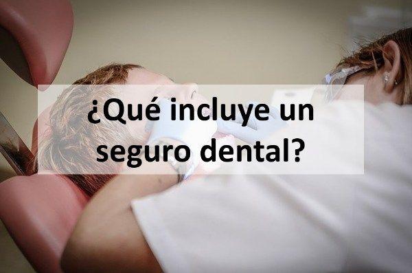 ¿Qué incluye un seguro dental?